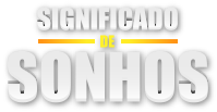 Significado dos Sonhos